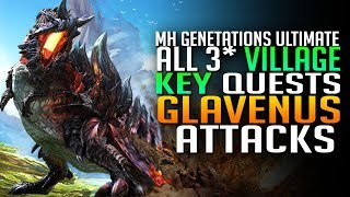 GLAVENUS ATTACKS - How To Unlock 4 Star Quests - Monster Hunter Generations Ultimate Gameplay E4