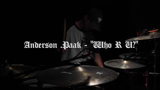 "Aztechops   Anderson .Paak ""Who R U?"" (Drum Cover)"