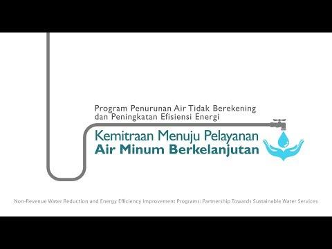 Program Penurunan Air Tidak Berekening dan Peningkatan Efisiensi Energi: Kemitraan Menuju Pelayanan Air Minum Berkelanjutan