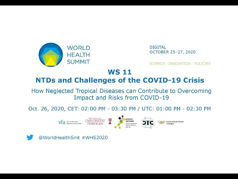 WS 11 - NTDs and Challenges of the COVID-19 Crisis - World Health Summit 2020