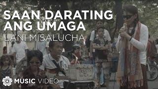 LANI MISALUCHA - Saan Darating Ang Umaga [Official Music Video]