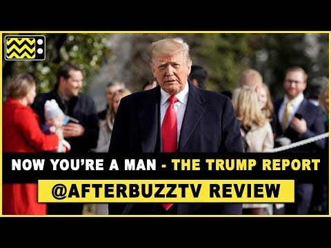NOW YOU'RE A MAN - The Trump Report