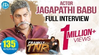 Actor Jagapathi Babu Exclusive interview || Frankly With TNR #135 || Talking Movies With iDream