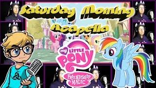 MY LITTLE PONY Friendship is Magic - Saturday Morning Acapella