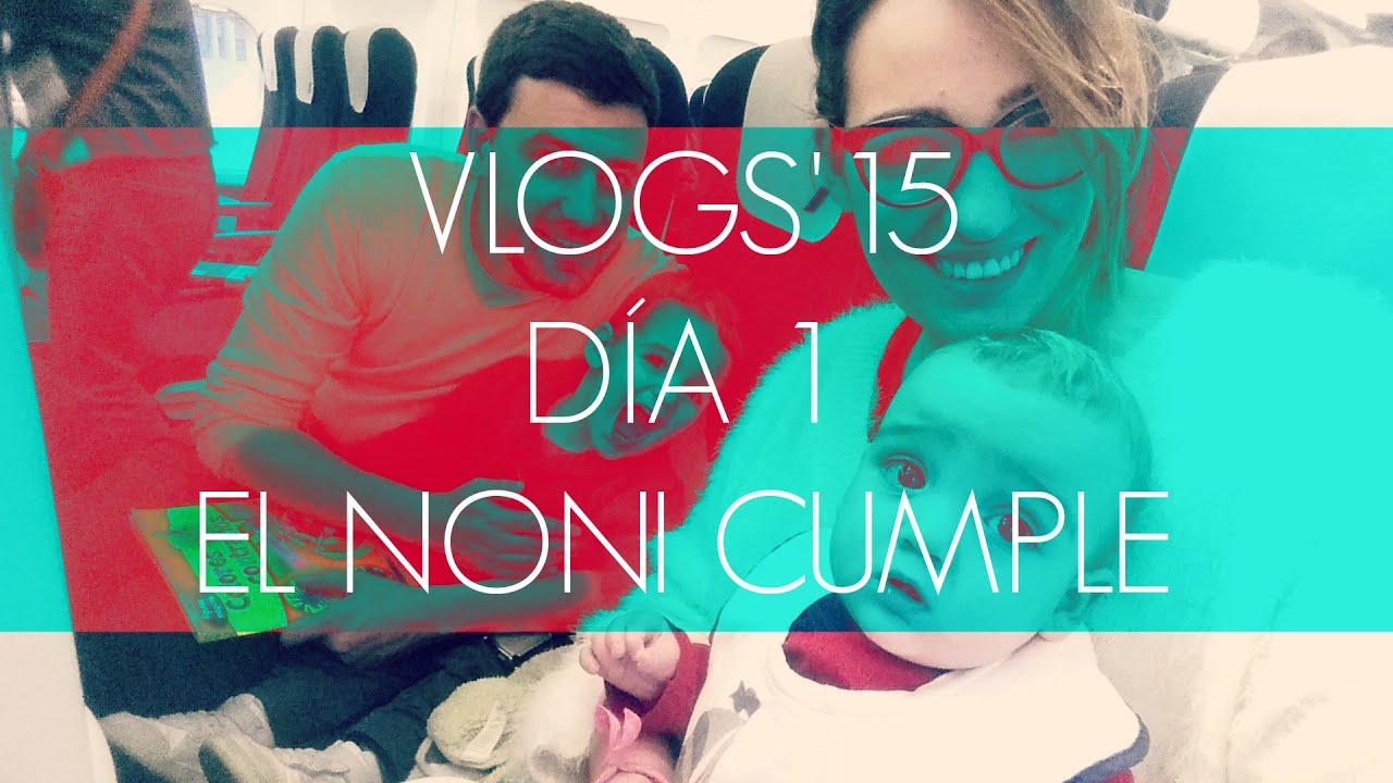 VLOG 1: Es mi cumpleaños feliz! Nona cumple 29 añitos! (Vlogs'15)