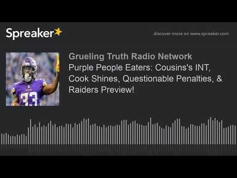 Purple People Eaters: Cousins's INT, Cook Shines, Questionable Penalties, & Raiders Preview!