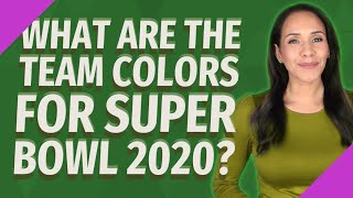 What are the team colors for Super Bowl 2020?
