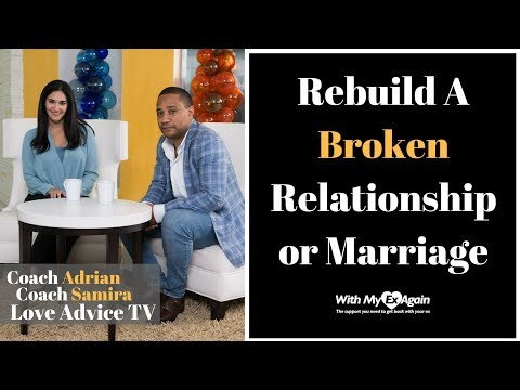 Broken Relationships | Rebuild A Marriage | Rebuild A Relationship