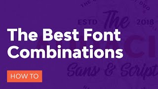 How To Combine Fonts, How Not To, And The Best Font Combinations