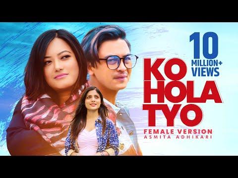 Ko Hola Tyo- Female Version • Asmita Adhikari • Paul Shah • Prakriti Shrestha • Official MV
