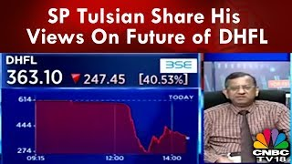 SP Tulsian Share His Views On Future of DHFL & Indiabulls Housing | CNBC TV18