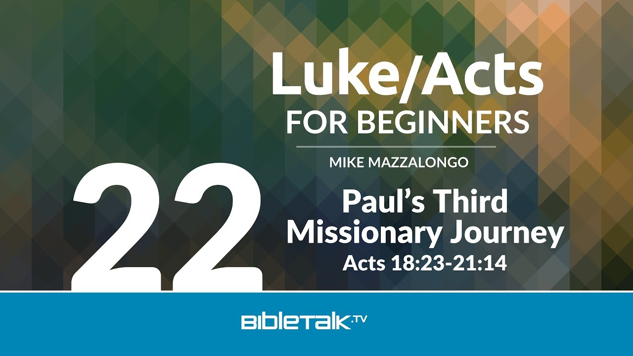 22. Paul's Third Missionary Journey