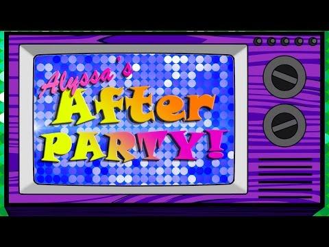 Alyssa's After Party- Premiere SPECIAL!