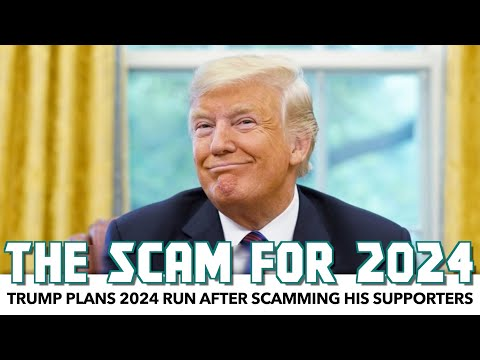 Trump Planning 2024 Run After Scamming His Supporters