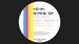 Kevin Byrne - Don't Break It (Original Mix) [MUTATED AUDIO]