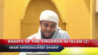 Parenting and Rights of Children in Islam (2)   Imam Ahmedulhadi Sharif