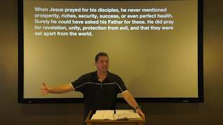 Studies in John - #105: Jesus Prays For His Disciples