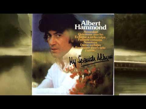 """Echame A Mi La Culpa "" -  Albert Hammond"