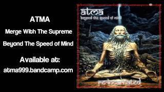 Atma - Merge With The Supreme
