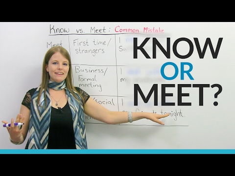 Improve Your Vocabulary: KNOW, MEET, MEET WITH, or MEET UP?