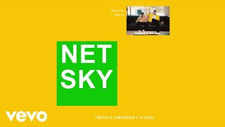 Netsky   Téquila Limonada (Audio) Ft. A.CHAL