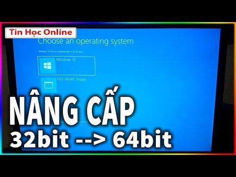 Tổng hợp các cách để nâng win 32bit lên 64bit