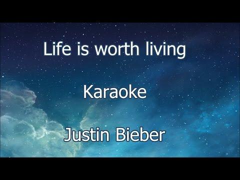 Life Is Worth Living - Justin Bieber - Karaoke