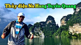 Tập 152 : khám phá hồ thủy điện Na Hang ! khám phá ẩm thực tây bắc phần 3.