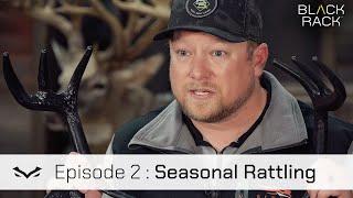 Rattling Instructional: Seasonal Rattling (Episode 2)