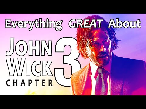 Everything GREAT About John Wick: Chapter 3 - Parabellum!