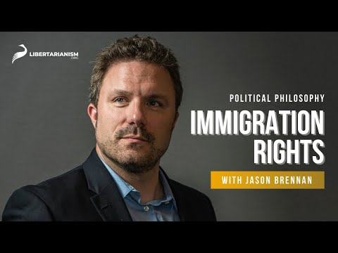9. Immigration Rights   Political Philosophy with Jason Brennan