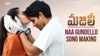 Naa Gundello Song Making | Majili Telugu Movie Songs | Naga Chaitanya | Samantha | Divyansha