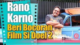 Rano Karno Beri Bocoran Film Si Doel 2 dan Roh Betawi Yang di Bawa
