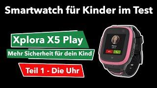 Kinder-Smartwatch Xplora X5 Play im Test   LTE, GPS, Schulmodus & SOS-Funktion   smarte Kinderuhr