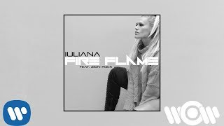 Iuliana - Fire flame (feat Zion Rock) | Official Audio