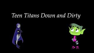 Teen Titans Down and Dirty | Fanfiction Reading