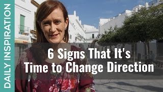 6 Signs It's Time for You to Change Direction