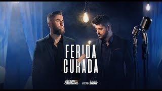 Zé Neto E Cristiano   FERIDA CURADA