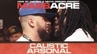 KOTD - Rap Battle - Caustic vs Arsonal   #MASSacre