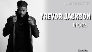 Trevor Jackson   More (Lyrics)