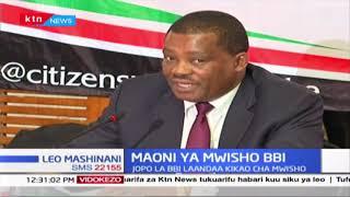 Jopo la BBI laandaa Kikao cha Mwisho huku viongozi mbali mbali wawasilisha maoni yao