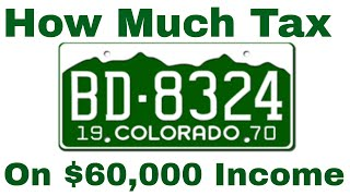 How Much Tax Will You Pay on $60,000 in Colorado?