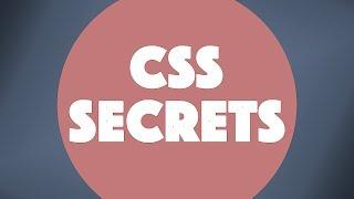Even More CSS Secrets