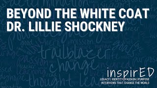 INspired | Beyond the White Coat with Dr. Lillie Shockney