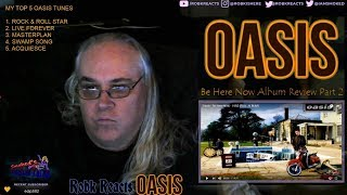 Oasis   Album Review Reaction   Be Here Now   Part 2