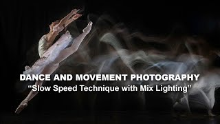 Dance And Movement Photography | Slow Speed Technique With Mix Lighting (Part 2/4)