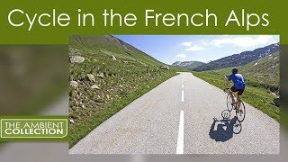 Cycle Through Nature -Indoor Cycling  In The French Alps Videos For Your Treadmill Or Exercise Bike