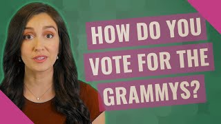 How do you vote for the Grammys?