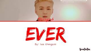 Lee Changsub(이창섭)of BTOB(비토비) - 'Ever' HAN/ROM/ENG Color Coded Lyrics