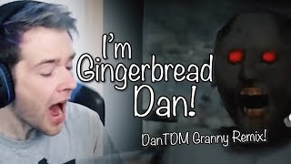 """I'M GINGERBREAD DAN!"" (DanTDM Granny Remix)   Song by Endigo"